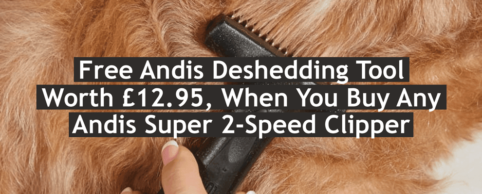 FREE Andis Deshedder with Andis Super 2 Speed Clipper