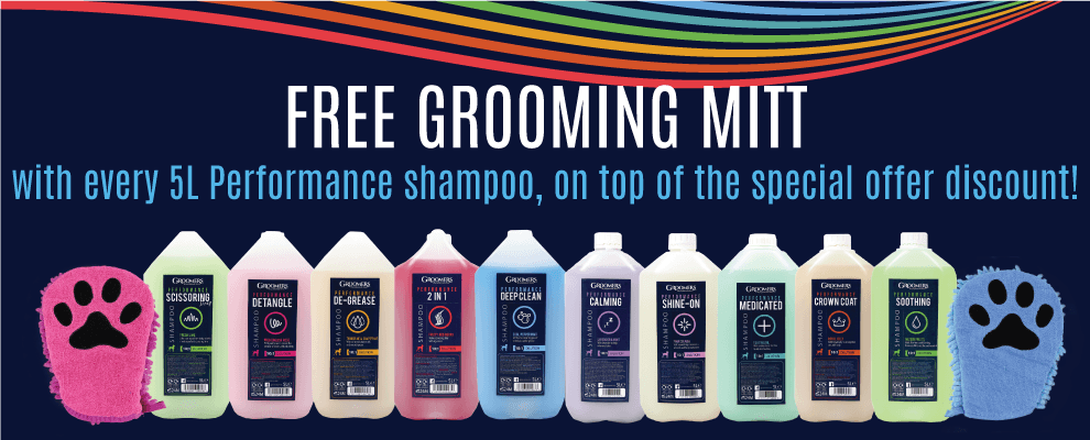 FREE GROOMING MITT WITH EVERY 5L PERFORMANCE SHAMPOO!