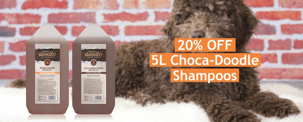 20% OFF 5L Choca-Doodle Shampoos