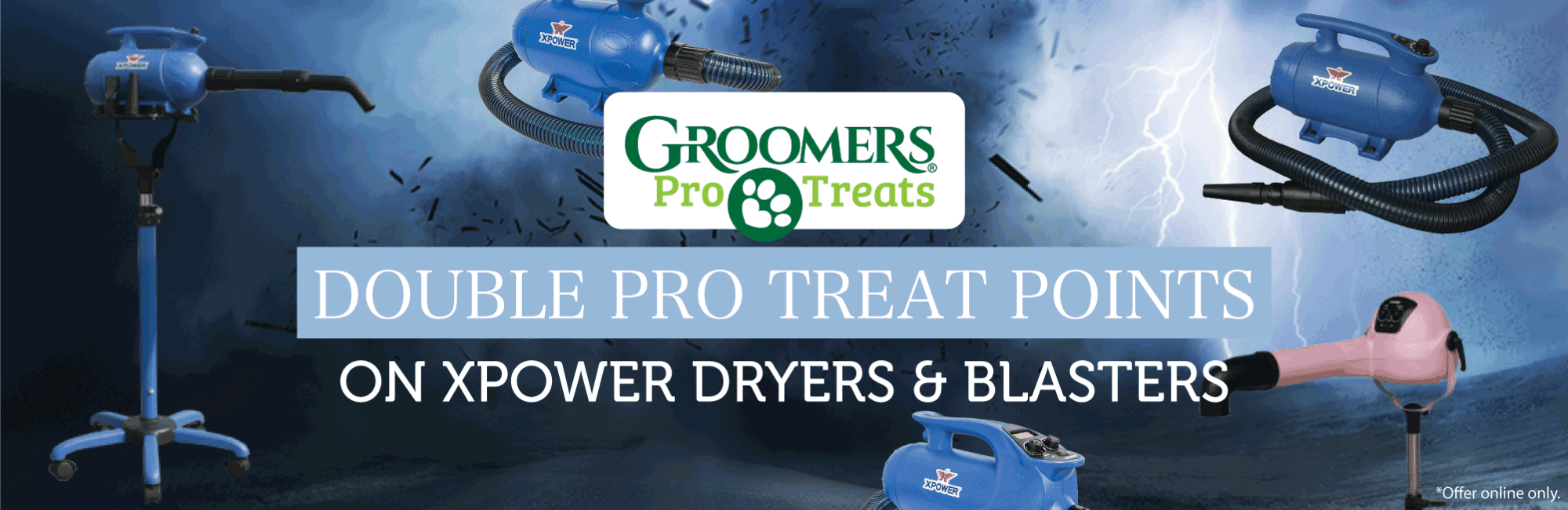 Double Pro Treat Points on XPower Dryers and Blasters