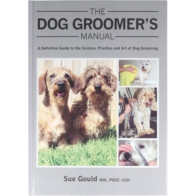 The Dog Groomers Manual